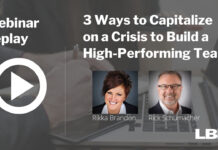 3 Ways to Capitalize on a Crisis to Build a High-Performing Team
